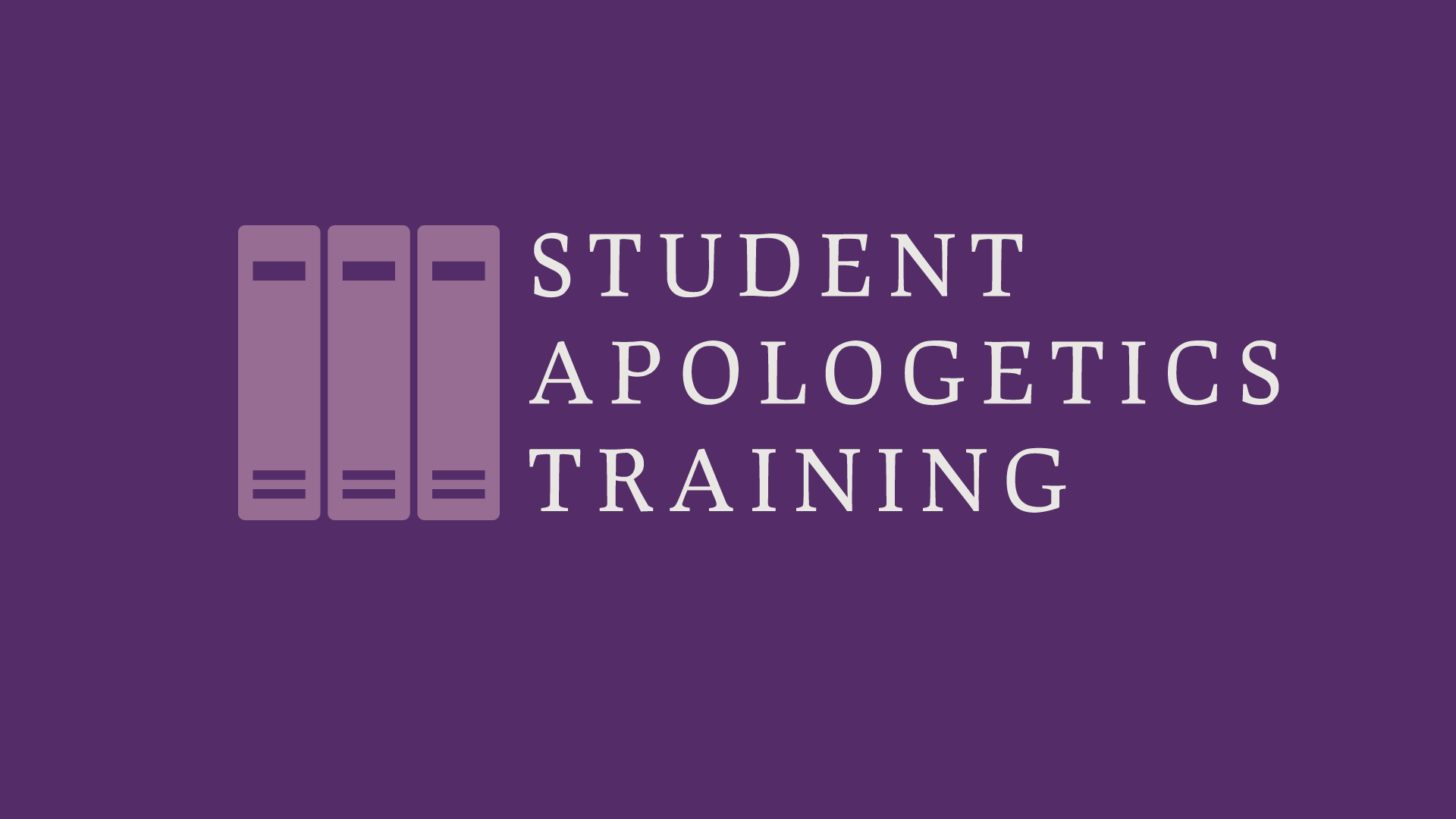 Student Apologetics Training - Session 2