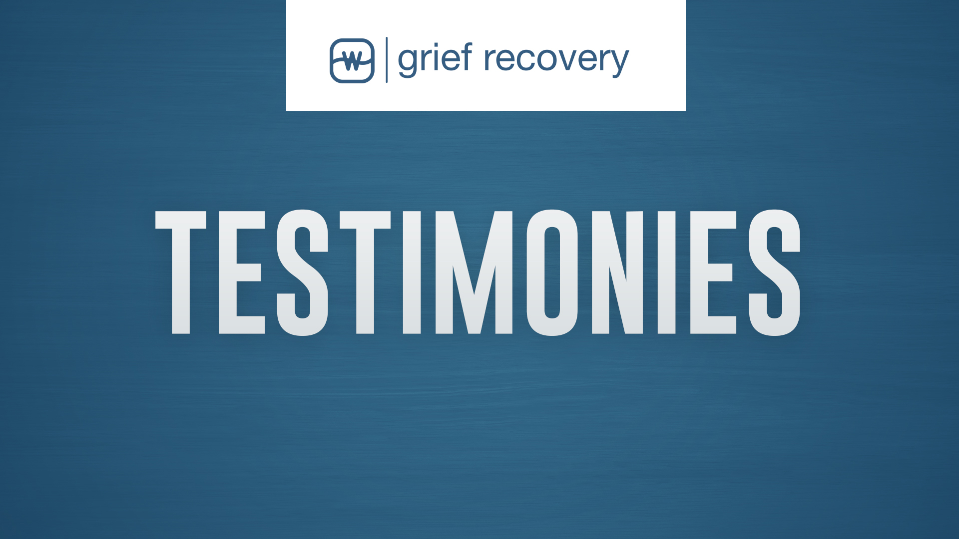Betty - Grief Recovery Testimony