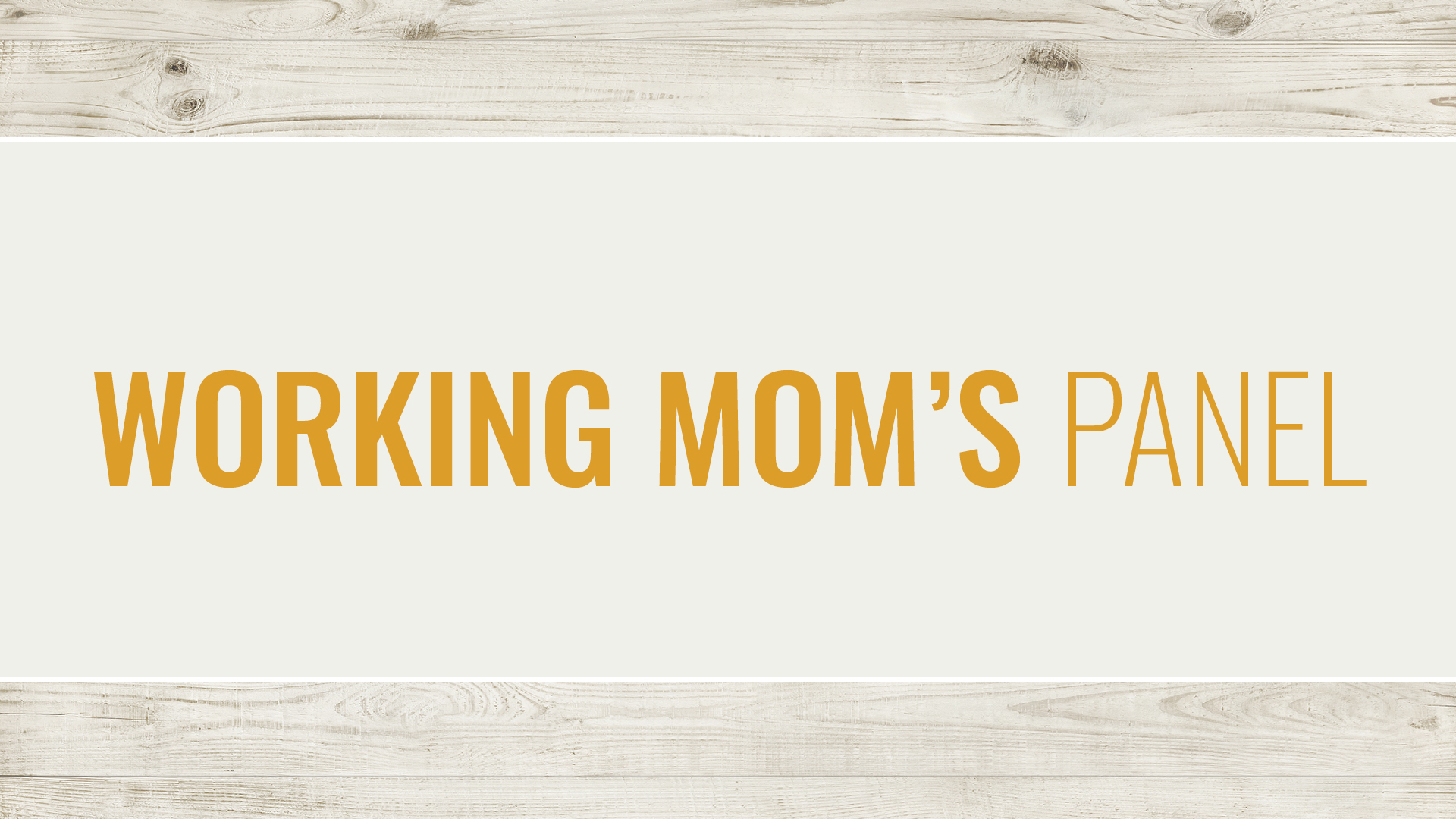Working Mom's Panel: Week 1