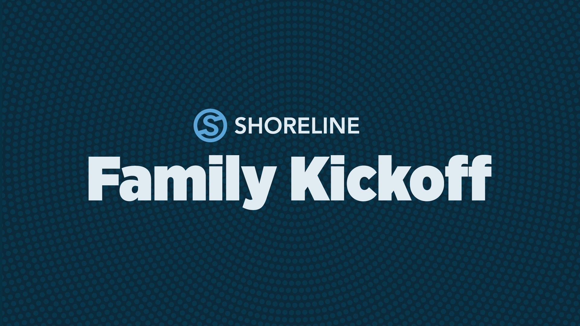 2020 – 2021 Shoreline Family Kickoff