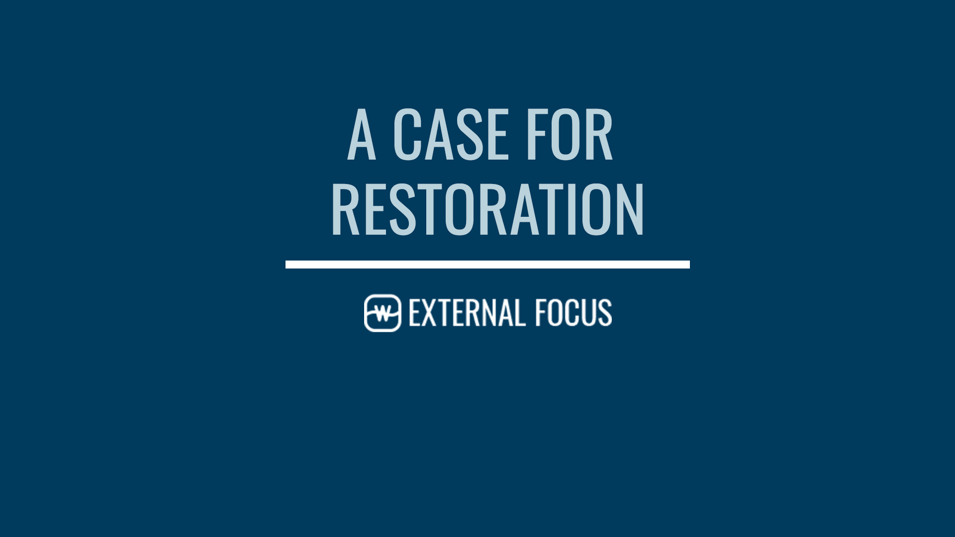 A Case for Restoration