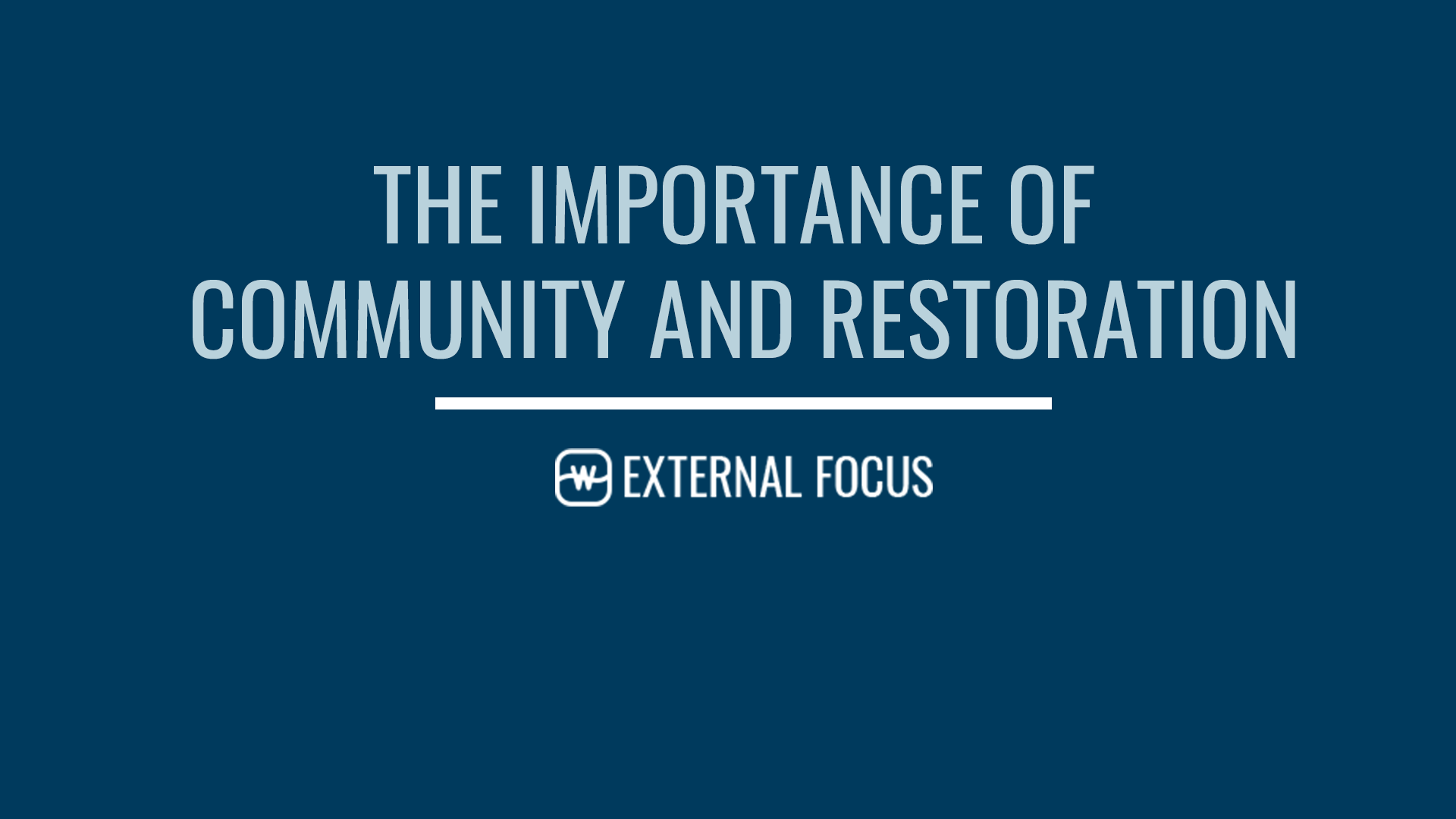 The Importance of Community and Restoration