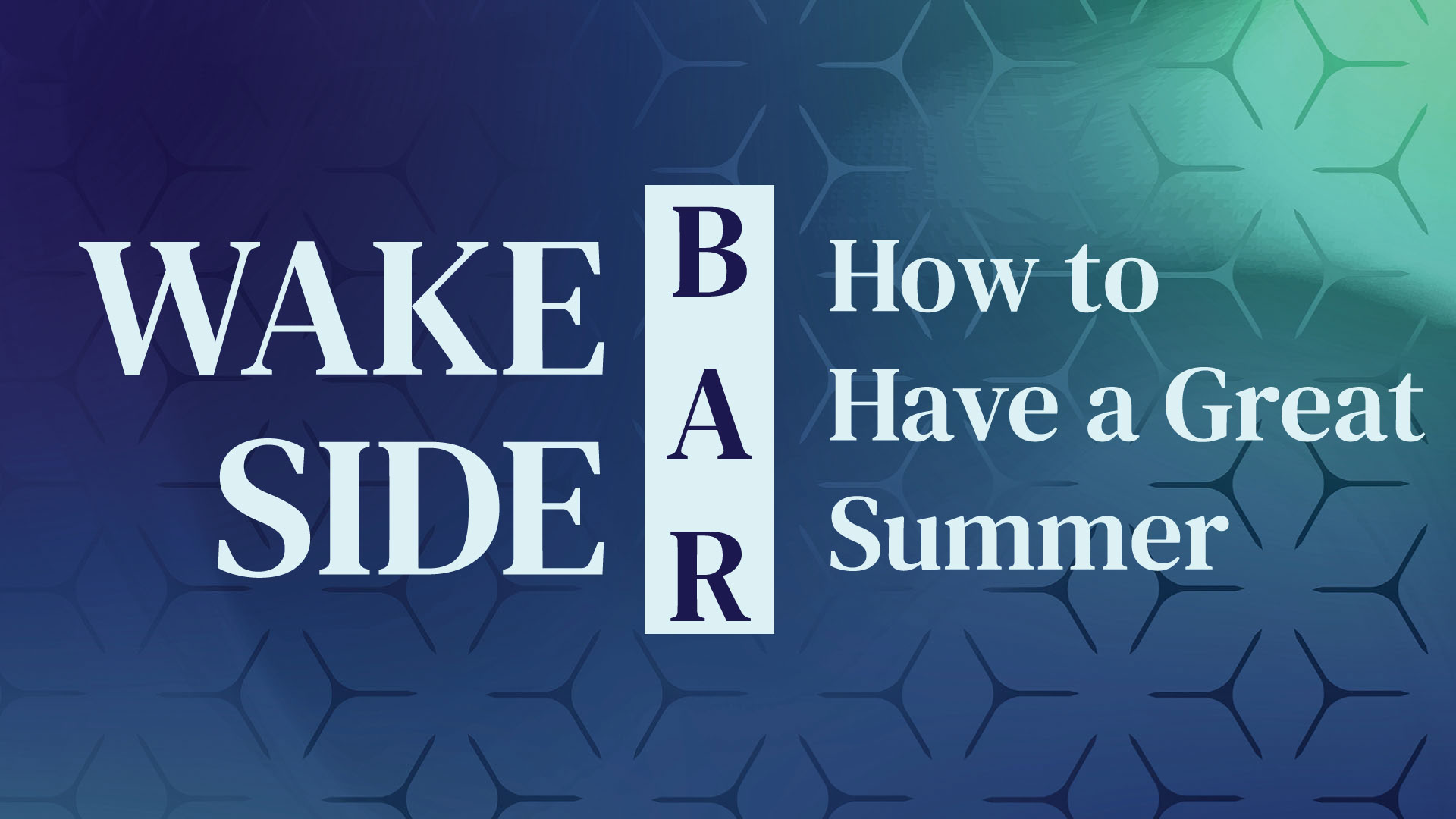 How to Have a Great Summer