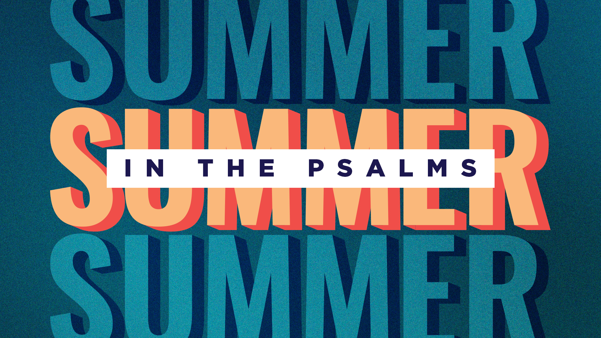 Summer in the Psalms – Psalm 145