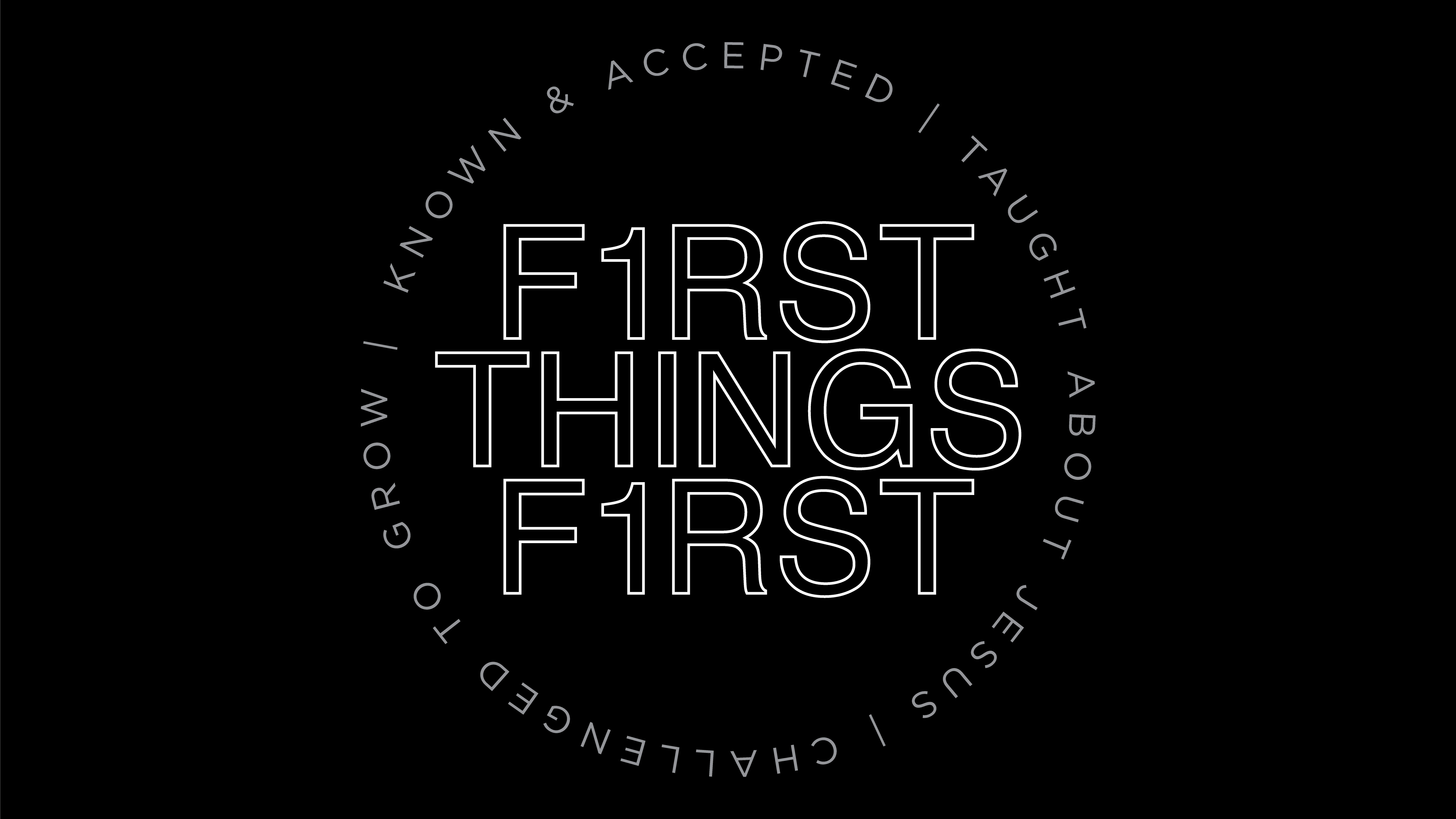 First Things First – Challenged to Grow