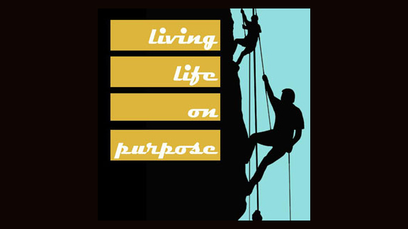 Living Life on Purpose - Week 4