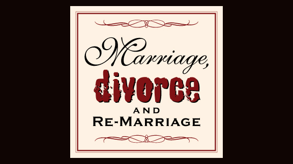 Marriage, Divorce, and Remarriage: The Ordeal and The Ideal, part 2