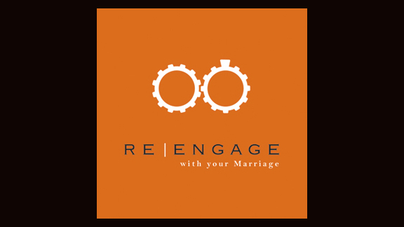 Re-Engage with Your Marriage, part 1